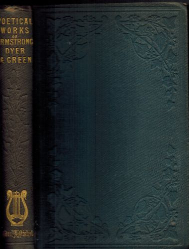 Image for The Poetical Works of Armstrong, Dyer, and Green. With Memoirs and Critical Dissertations by the Rev. George Gilfillan.