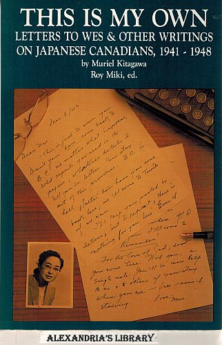Image for This Is My Own: Letters to Wes & Other Writings on Japanese Canadians, 1941-1948