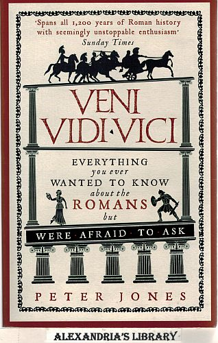 Image for Veni, Vidi, Vici: Everything You Ever Wanted to Know About the Romans But Were Afraid to Ask
