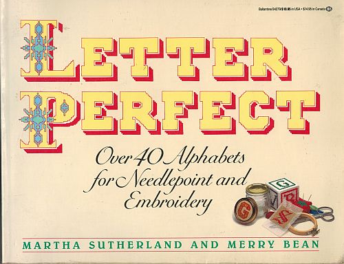 Image for Letter Perfect: Over 40 Alphabets for Needlepoint and Embroidery