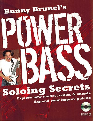 Image for Bunny Brunel's Power Bass: Soloing Secrets: Explore New Modes, Scales & Chords * Expand Your Improv Palette CD