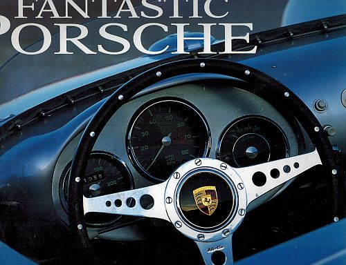 Image for Fantastic Porsche: 1948-1998 : The Porsche 50th Anniversary Book