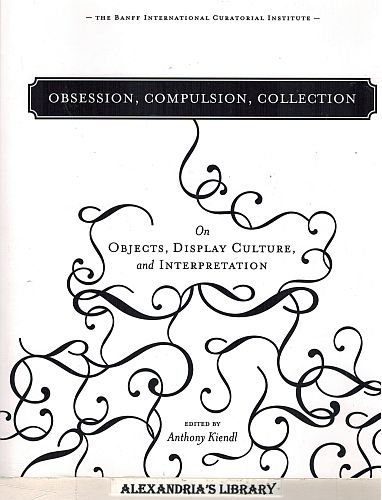 Image for Obsession, Compulsion, Collection: On Objects, Display Culture and Interpretation