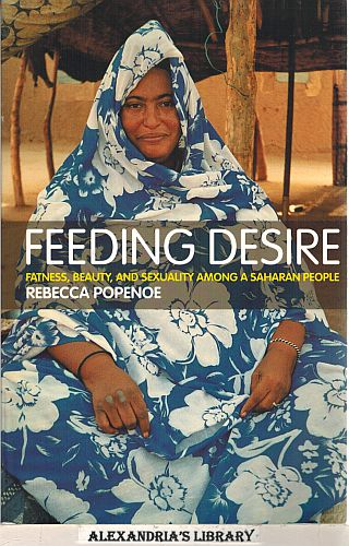 Image for Feeding Desire: Fatness, Beauty and Sexuality Among a Saharan People