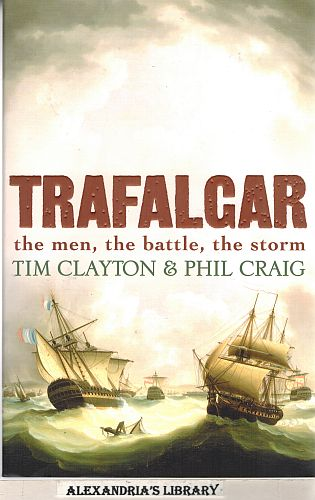 Image for Trafalgar The Men, The Battle, The Storm