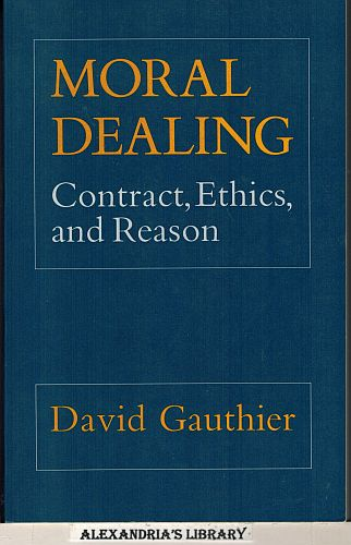 Image for Moral Dealing: Contract, Ethics and Reason