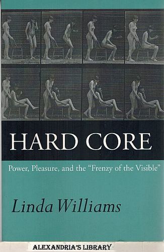 "Image for Hard Core: Power, Pleasure, and the ""Frenzy of the Visible"", Expanded edition"