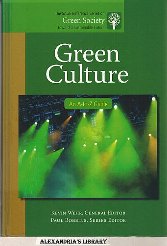 Image for Green Culture: An A-to-Z Guide (The SAGE Reference Series on Green Society: Toward a Sustainable Future)
