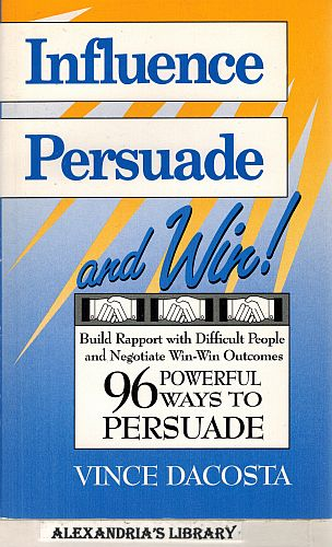 Image for Influence Persuade and Win!