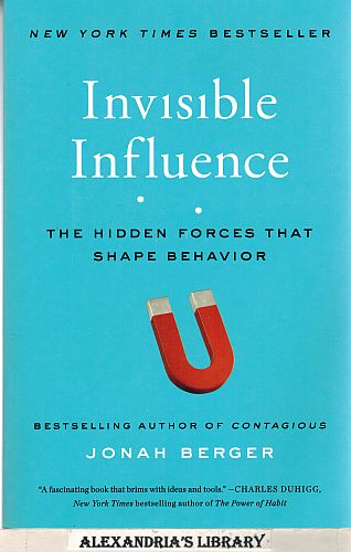 Image for Invisible Influence: The Hidden Forces that Shape Behavior