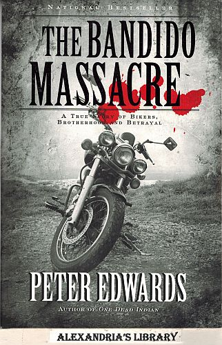 Image for The Bandido Massacre, The: A True Story Of Bikers, Brotherhood And Betrayal