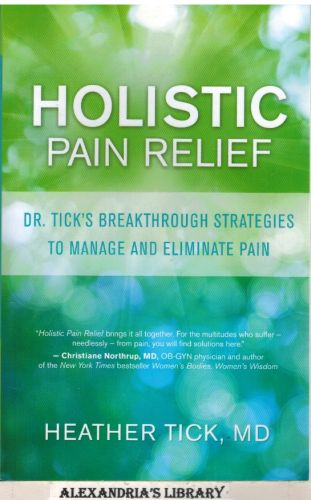 Image for Holistic Pain Relief: Dr. Tick's Breakthrough Strategies to Manage and Eliminate Pain