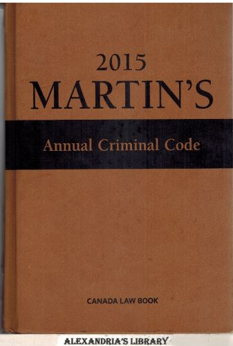 Image for Martin's Annual Criminal Code, 2015 Edition