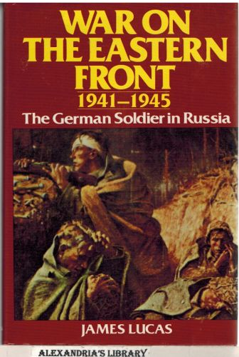 Image for War On The Eastern Front 1941-1945 : The German Soldier in Russia