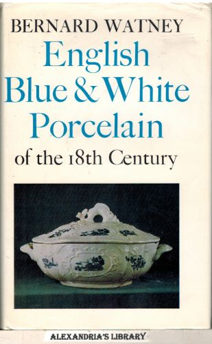 Image for English Blue and White Porcelain of the Eighteenth Century (The Faber Monographs on Pottery and Porcelain)
