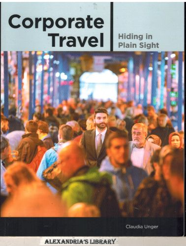 Image for Corporate Travel: Hiding in Plain Sight