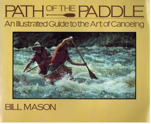 Image for Path of the Paddle: An Illustrated Guide to the Art of Canoeing