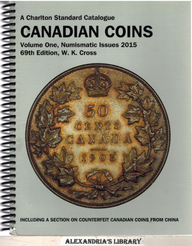 Image for Canadian Coins, Vol. 1 Numismatic Issues, 69th Edition (Charlton's Standard Catalogue Of Canadian Coins)