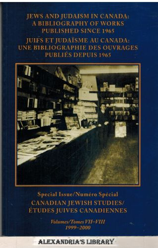 Image for Jews and Judaism in Canada: A Bibliography of Works Published Since 1965 (volumes VII-VIII, 1999-2000)
