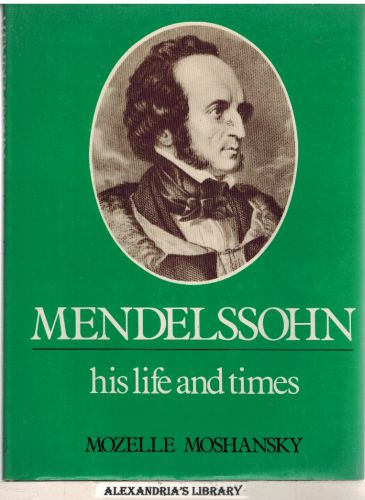 Image for Mendelssohn: His Life and Times (Composer's Life & Times)