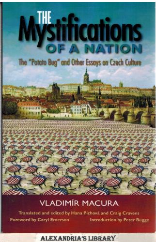 "Image for The Mystifications of a Nation: ""The Potato Bug"" and Other Essays on Czech Culture"