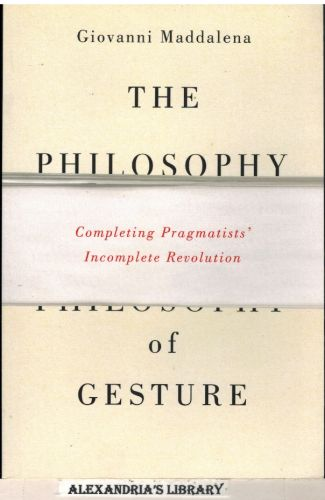 Image for The Philosophy of Gesture: Completing Pragmatists' Incomplete Revolution