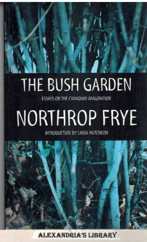 Image for The Bush Garden: Essays on the Canadian Imagination