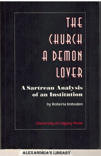 Image for The Church a Demon Lover: A Sartrean Analysis of an Institution