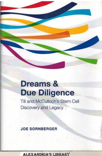 Image for Dreams and Due Diligence: Till & McCulloch's Stem Cell Discovery and Legacy (Signed)
