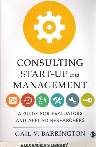 Image for Consulting Start-Up and Management: A Guide for Evaluators and Applied Researchers