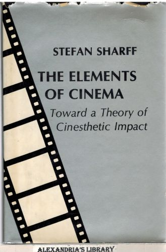 Image for The Elements of Cinema: Toward a Theory of Cinesthetic Impact