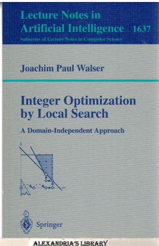 Image for Integer Optimization by Local Search: A Domain-Independent Approach (Lecture Notes in Computer Science)