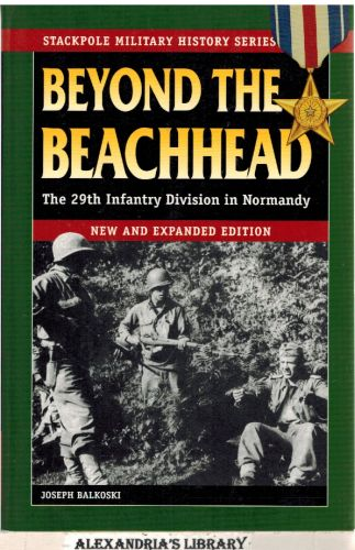 Image for Beyond the Beachhead: The 29th Infantry Division in Normandy (Stackpole Military History Series)