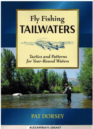 Image for Fly Fishing Tailwaters: Tactics and Patterns for Year-Round Waters