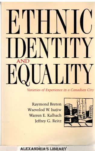 Image for Ethnic Identity and Equality: Varieties of Experience in a Canadian City