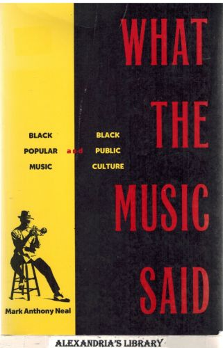 Image for What the Music Said: Black Popular Music and Black Public Culture