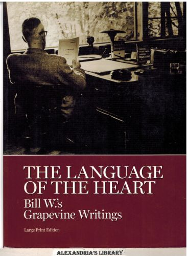 Image for Bill W.'s Grapevine Writings: The Language of the Heart - Large Print Edition