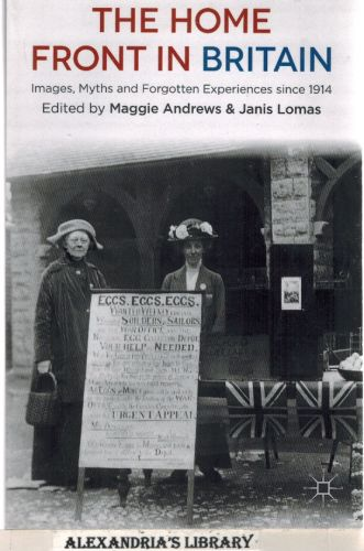 Image for The Home Front in Britain: Images, Myths and Forgotten Experiences since 1914