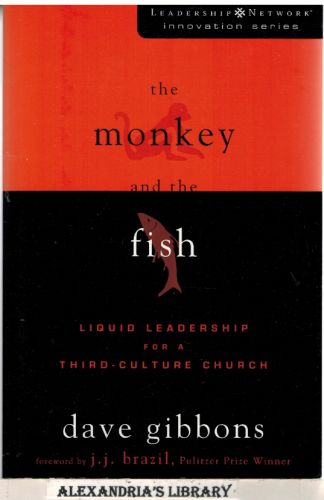Image for The Monkey and the Fish: Liquid Leadership for a Third-Culture Church (Leadership Network Innovation Series)