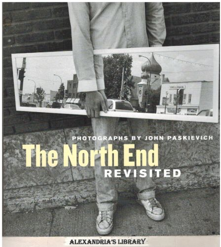 Image for The North End Revisited: Photographs by John Paskievich