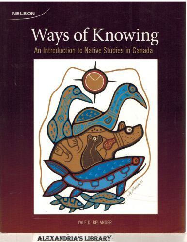 Image for Ways of Knowing 1e: An Introduction to Native Studies in Canada