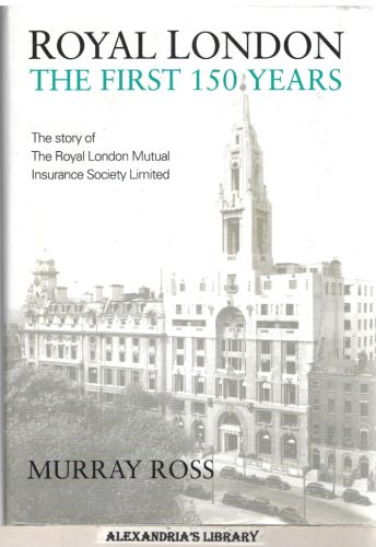 Image for Royal London: The First 150 Years: The Story of the Royal London Mutual Society Limited