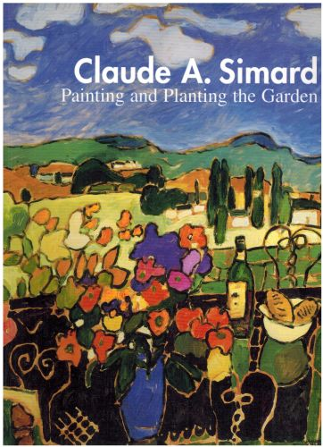 Image for Claude A. Simard: Painting and pPanting the Garden
