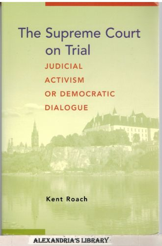 Image for The Supreme Court on Trial: Judicial Activism or Democratic Dialogue (Law and Public Policy)