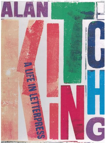 Image for Alan Kitching: A Life in Letterpress