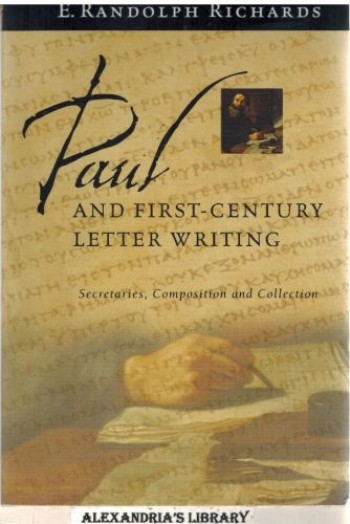 Image for Paul and First-Century Letter Writing: Secretaries, Composition and Collection