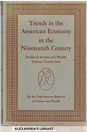 Image for Trends in the American economy in the nineteenth century : a report of the National Bureau of Economic Research, New York. (Studies in income and wealth; v. 24)