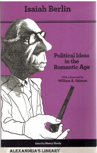 Image for Political Ideas in the Romantic Age: Their Rise and Influence on Modern Thought - Second Edition