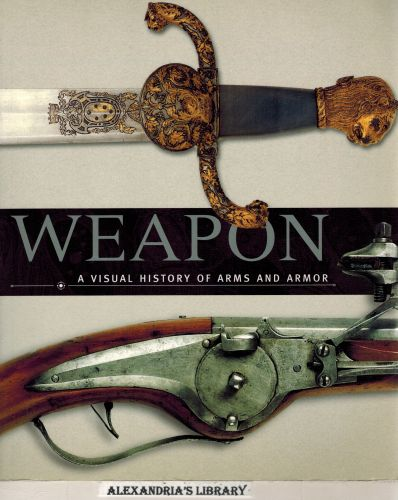 Image for Weapon: A Visual History of Arms and Armor
