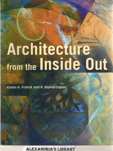 Image for Architecture from the Inside Out: From the Body, the Senses, the Site and the Community